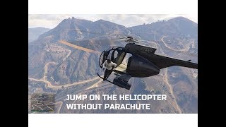 Jump On The Helicopter Without Parachute in Grand Theft Auto V |GTA 5