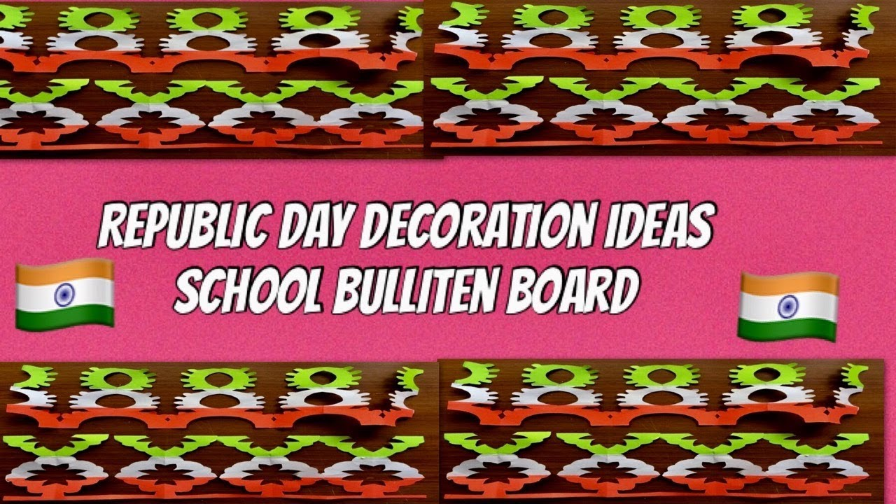 School Bulletin Board Decoration Ideas For Republic Day 2019 Party