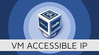 Visible VM IP - Make a Virtual Machine Accesible to the Network