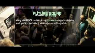 "FUTURE SOUND OF ZAGREB 2014 - ""15th Anniversary"" (Official Aftermovie HD)"