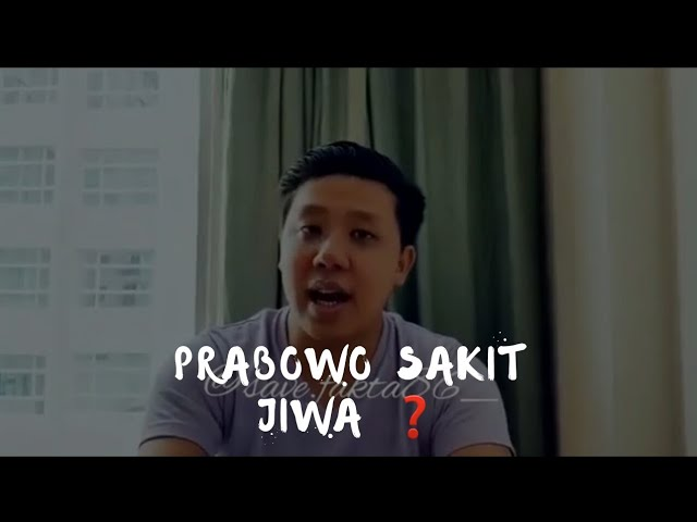 Pemuda Ini Mengatakan Prabowo Cenderung Memiliki Penyakit Jiwa (?)