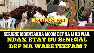 Khalif Général des Mourides Moom def na li ko war - Ndax Etat Bu Sénégal  def nañ Séen wartéef ?