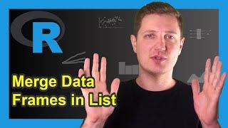 R Merge Multiple Data Frames in List (2 Examples) | Base R vs. tidyverse