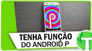 FUNÇÃO EXCLUSIVA DO ANDROID P! Veja como ter em seu smartphone