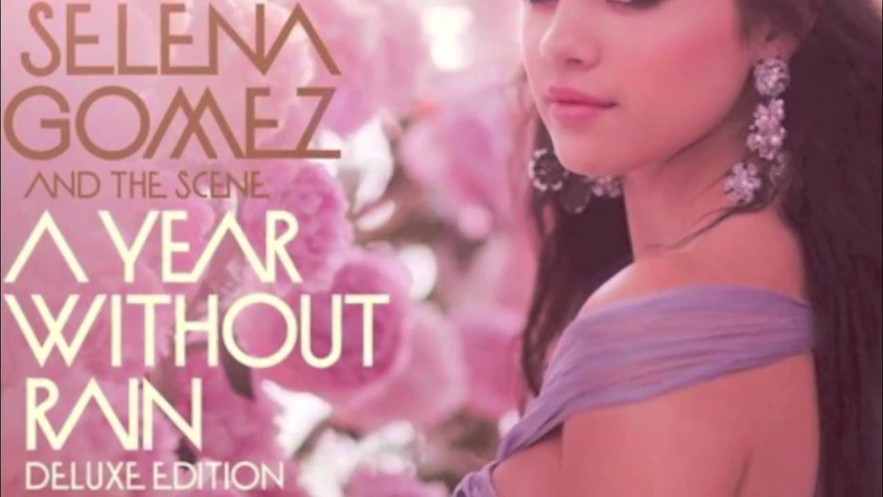 selena gomez and the scene- a year without rain (deluxe edition