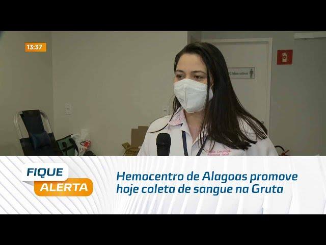 Hemocentro de Alagoas promove hoje coleta de sangue na Gruta