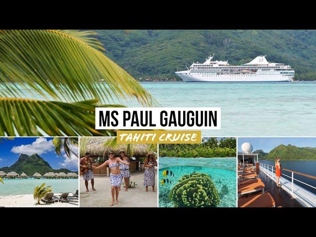 Incredible! Paul Gauguin Cruise French Polynesia | Moorea, Bora Bora, Tahiti | Südsee Kreuzfahrt
