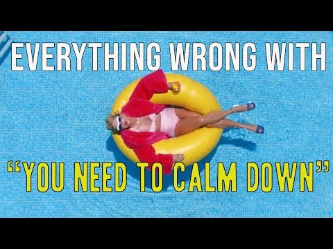 "Everything Wrong With Taylor Swift – ""You Need To Calm Down"""