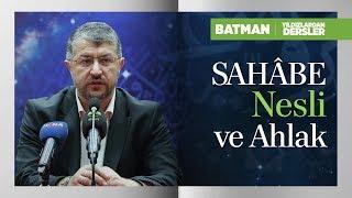 Sahâbe Nesli ve Ahlak | Muhammed Emin Yıldırım (Batman)