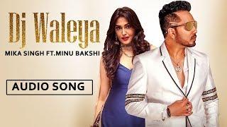 DJ Waleya | New Punjabi Audio Song | The Wedding Song | Mika Singh | Minu Bakshi | Music & Sound