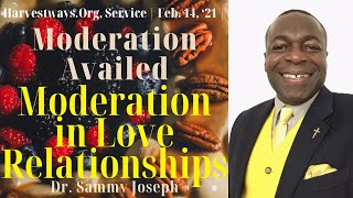 Moderation Availed series, Pt. 4 | 'Moderation in Love-Relationships' | Dr. Sammy Joseph