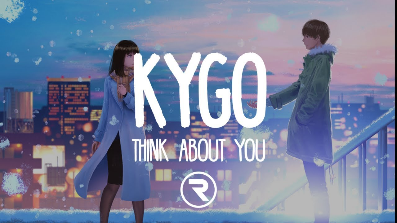 About >> Kygo Think About You Lyrics Ft Valerie Broussard