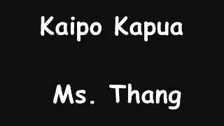 Kaipo Kapua - Ms. Thang