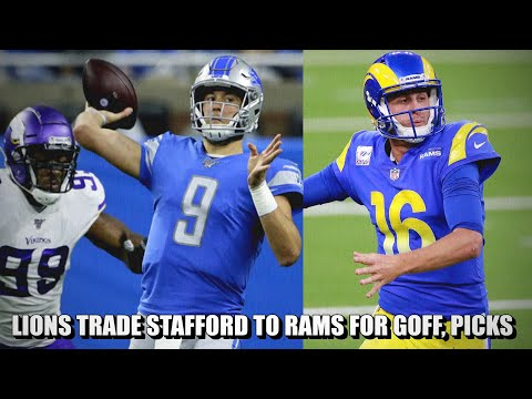 BLOCKBUSTER: Lions Trade Matthew Stafford to Rams for Jared Goff TWO 1sts and a 3rd Round Picks