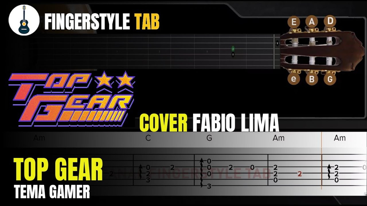 TOP GEAR  - Arranjo Violão Fingerstyle + Tablatura (Cover: Fabio Lima)