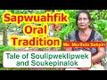 Tale of Soulipweklipwek and Soukepinalok, Sapwuahfik Atoll