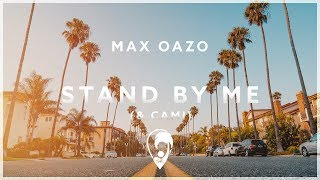 Max Oazo & Cami - Stand By Me
