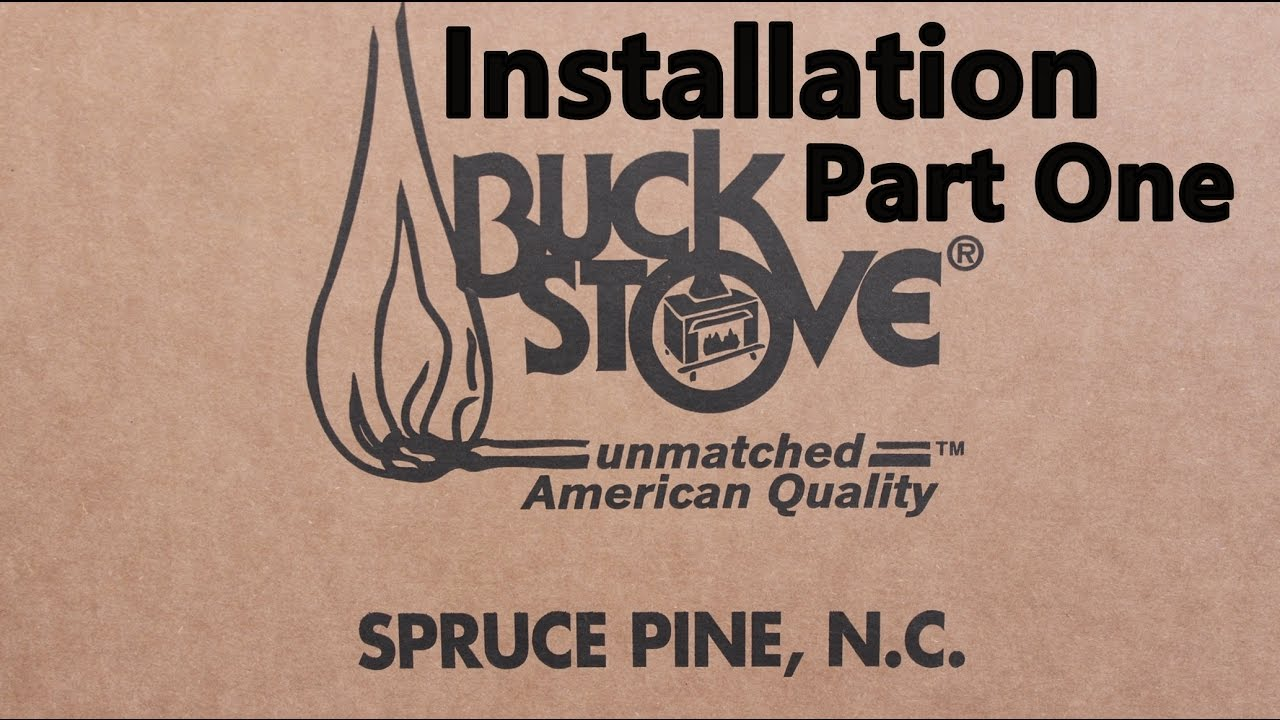 Buck Stove model 91- Detailed installation part 1 of 2 - YouTube on