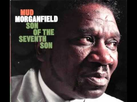 Mud Morganfield -  Son of the Seventh Son