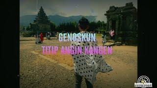 Titip Angin Kangen - Genoskun | lagu santuy