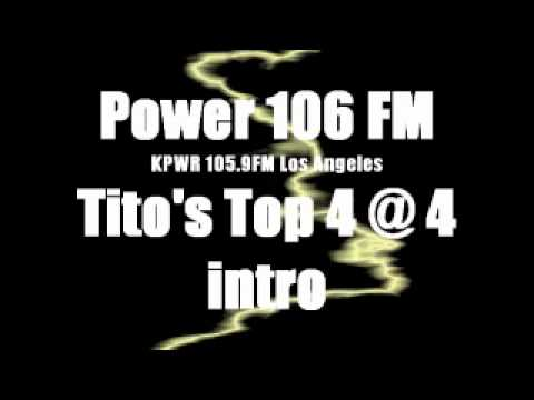 Power 106 Tito's Top 4 @ 4 intro