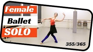 Ballet female solo- Dancing a new ballet everyday 365 days -ballet solo 355
