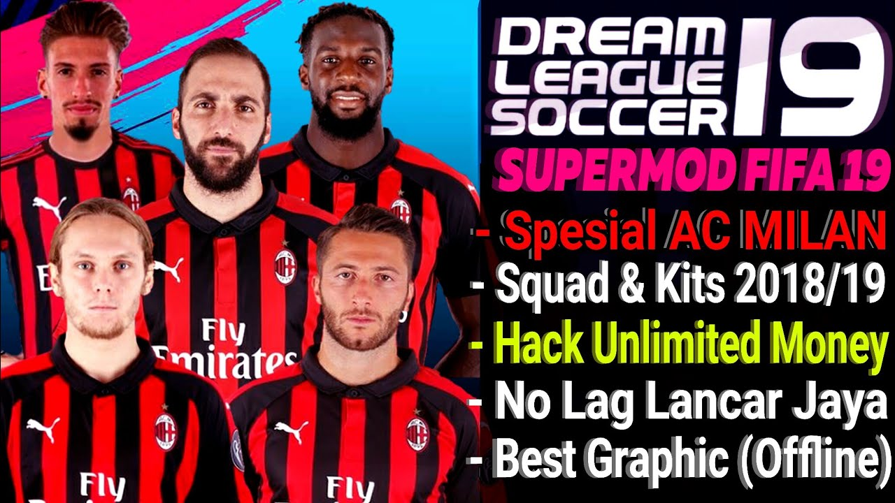 hot sale online 99e19 35c9f Dowload Dream Leagu Soccer 19 Mod Ac Milan Squad & Kits 2018 / 2019 | Hack  Unlimited Money | Fifa 19