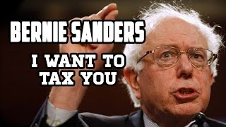 Bernie Sanders - I Want to Tax You - Sung by Bernie Sanders