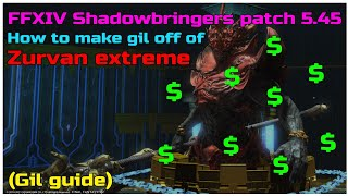 FFXIV Shadowbringers patch 5.45 H๐w to make gil off of Zurvan extreme