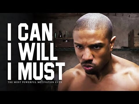 I CAN, I WILL, I MUST - The Most Powerful Motivational Video