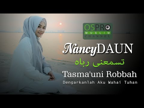 Tasma'uni Robbah (Dengarkanlah Aku Wahai Tuhan) - Nancy | Versi Video Lyric