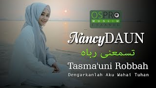 Download lagu Tasma'uni Robbah - NancyDAUN | Versi Video Lyric