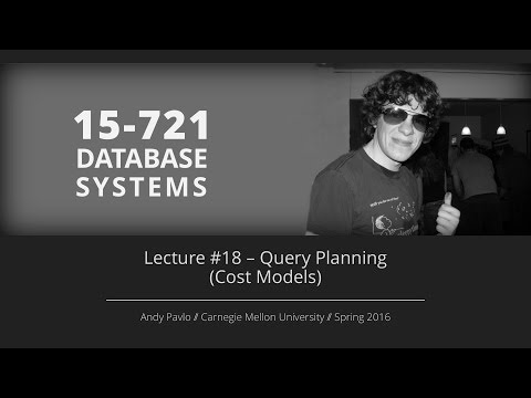 Lecture #18 - Query Planning (Cost Models) [CMU Database Systems Spring 2016]