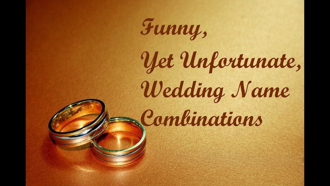 Funny, yet Unfortunate, Wedding Names (and special announcement ...