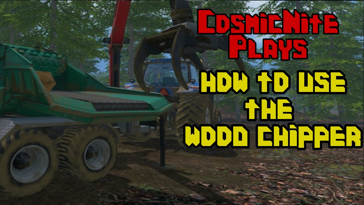 Farming Simulator 15 How To Use The Wood Chipper