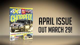 April 2018 Issue Preview | 4X4 Australia