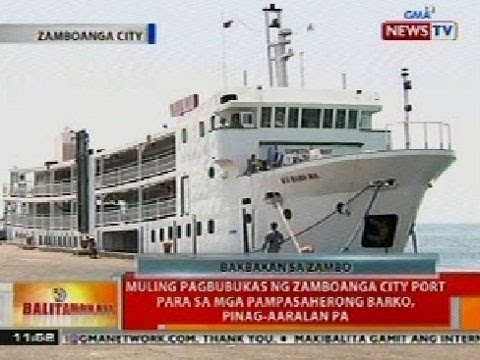 BT: Muling pagbubukas ng Zamboanga City Port, pinag-aaralan pa