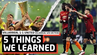 NO ONE Turned Up.   5 Things We Learned vs Villarreal   Europa League Final