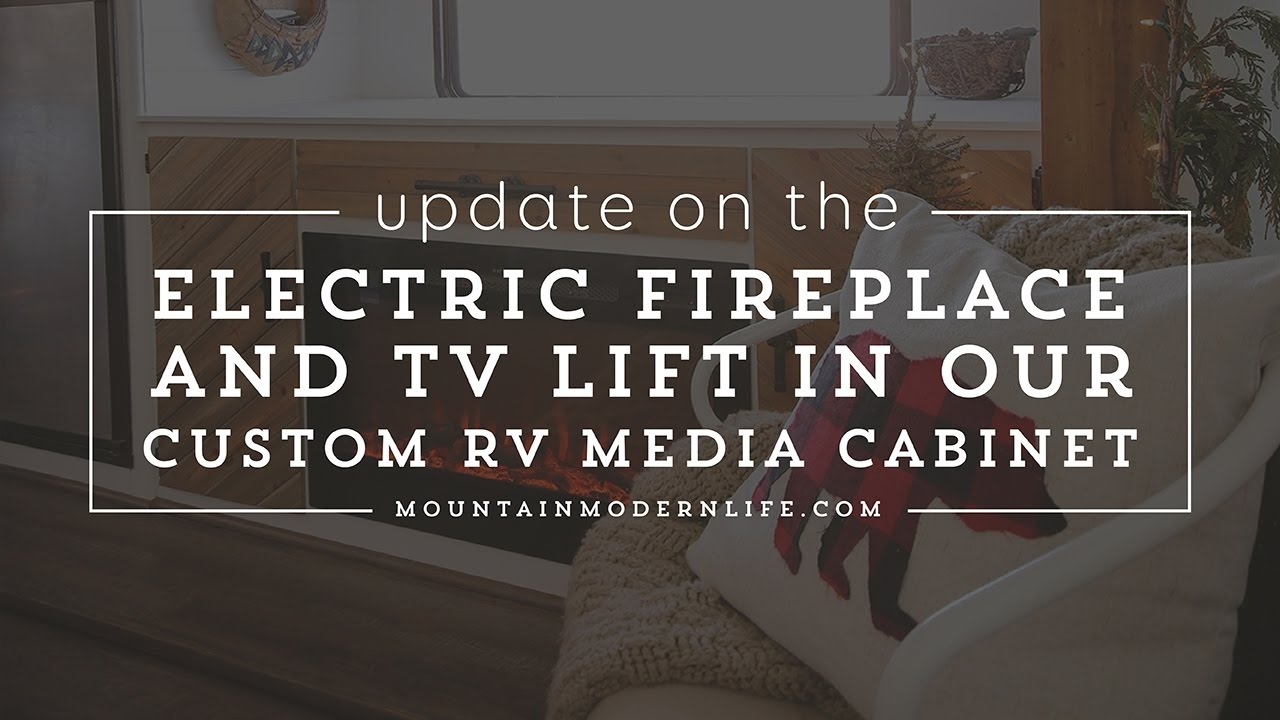 update on our touchstone electric fireplace and tv lift in rv