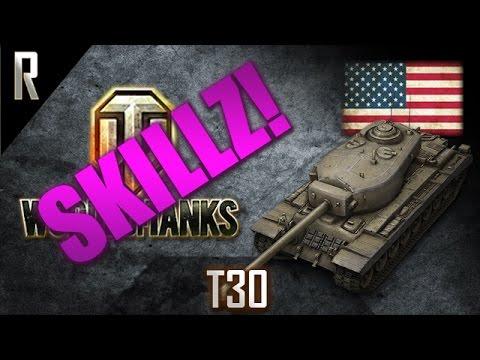 ► World of Tanks: Skillz - Learn from the best! T30 [7 kills, 6202 dmg]