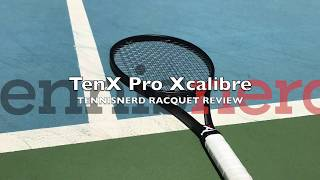 TenX Pro Xcalibre Racquet Review