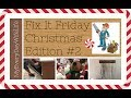 Fix It Friday Christmas Edition #2 || Countdown to Christmas #20