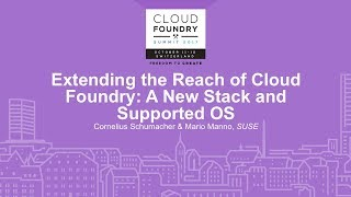 Extending the Reach of Cloud Foundry: A New Stack and Supported OS - Cornelius Schumacher