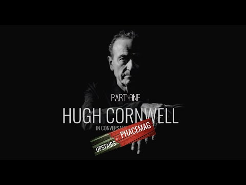 HUGH CORNWELL - UPSTAIRS AT PHACEMAG (Part one)