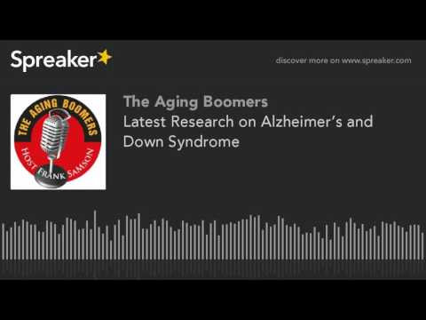 Latest Research on Alzheimer's and Down Syndrome