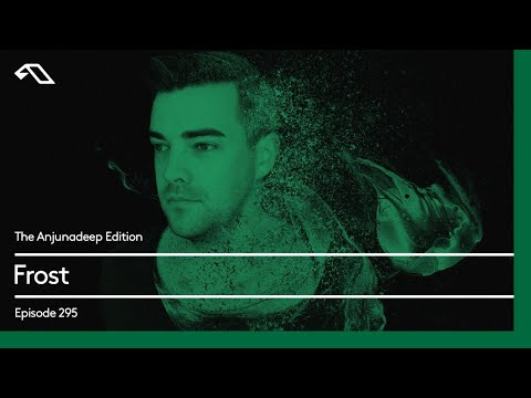 The Anjunadeep Edition 295 With Frost