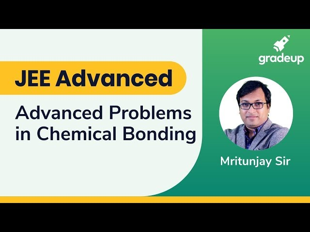 JEE Advanced 2019:  Advanced Problems in Chemical Bonding