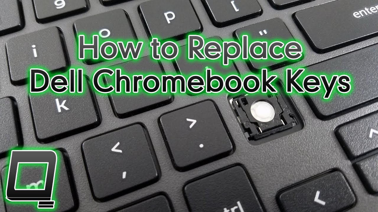 547f1503b1f How to Replace Dell Chromebook Keyboard Keys - YouTube