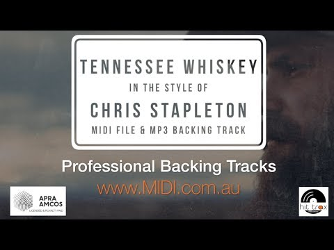 Tennessee Whiskey (style of) Chris Stapleton (MIDI Karaoke & MP3 backing track by HIT TRAX)