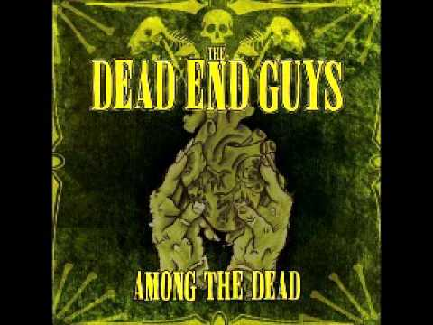 The Dead End Guys - My Girlfriend Is On Drugs